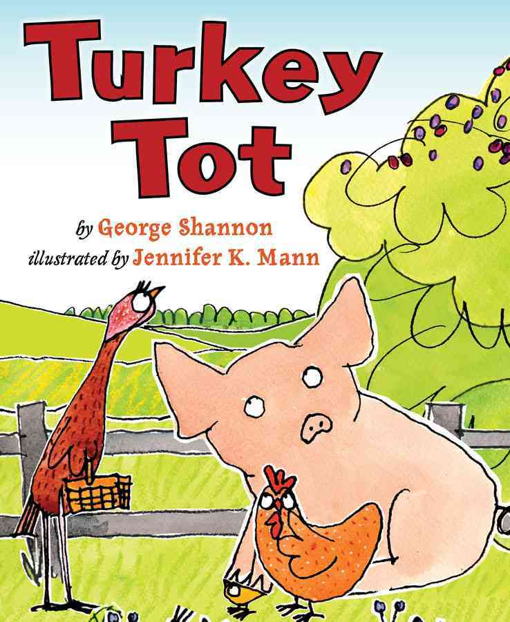 Turkey Tot By Shannon, George/ Mann, Jennifer K. (ILT)